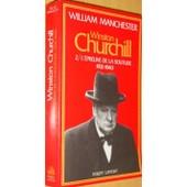 Winston Churchill Tome 2 - L �preuve De La Solitude de William Manchester