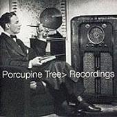 Recordings - Porcupine Tree