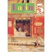 Latin En Sequences. 5e de Bernet Pierre - Gaudin R.- Le Borgne-Bourkaid
