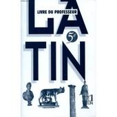 Latin 5e. Livre Du Professeur de COLLECTIF