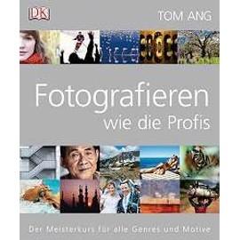 Fotografieren wie die Profis - Tom Ang