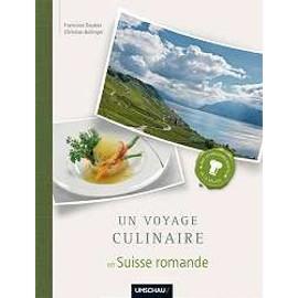 Un voyage culinaire en Suisse romande - Francoise Daubas