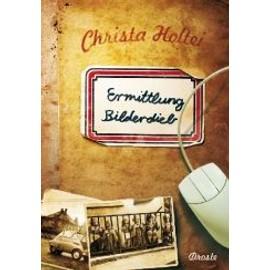 Ermittlung Bilderdieb - Christa Holtei
