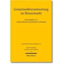Gemeinwohlverantwortung im Binnenmarkt - Jürgen Schwarze
