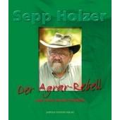 Der Agrar-Rebell Und Seine Neuen Projekte de Sepp Holzer