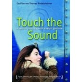 Touch The Sound - A Sound Journey With Evelyn Glennie de Thomas Riedelsheimer