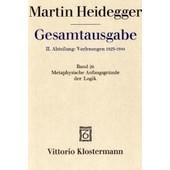 Gesamtausgabe Abt. 2 Vorlesungen Bd. 26. Metaphysische Anfangsgr�nde Der Logik Im Ausgang Von Leibniz de Martin Heidegger