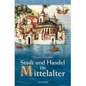 Stadt Und Handel Im Mittelalter de Henri Pirenne