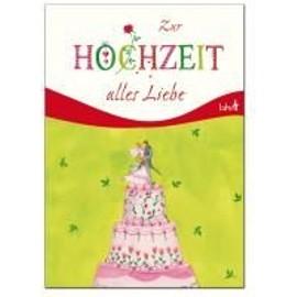 Zur Hochzeit alles Liebe - Irmgard Erath