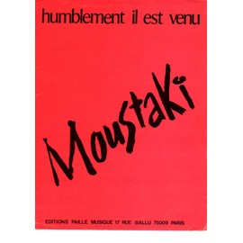 humblement,il est venu.georges moustaki ,partition piano et chant