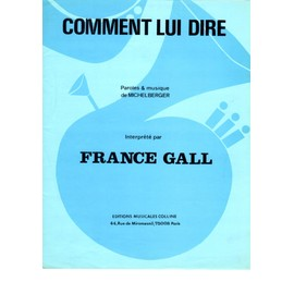 comment lui dire ,france gall, partition piano et chant