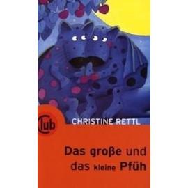 Rettl, C: Das große und das kleine Pfüh - Christine Rettl