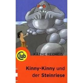 Recheis, K: Kinny Kinny und der Steinriese