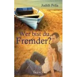 Pella, J: Wer bist du, Fremder?