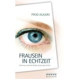 Frausein in Echtzeit - Pirjo Alajoki