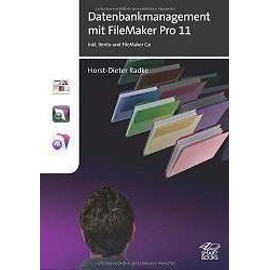 Radke, H: FileMaker Pro 11/Datenbankmgmt. - Horst-Dieter Radke