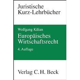 Europäisches Wirtschaftsrecht - Wolfgang Kilian