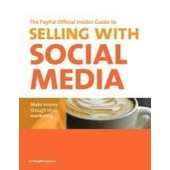 The Paypal Official Insider Guide To Selling With Social Media de Christopher Spencer