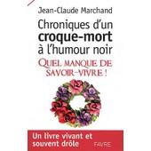 Chroniques D'un Croque-Mort � L'humour Noir - Quel Manque De Savoir-Vivre ! de Jean-Claude Marchand