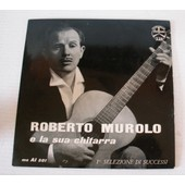 Roberto Murolo E La Sua Chitarra 1a Selezione Di Succhessi 33t - 25cm - Murolo Roberto