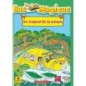 Le Bus Magique - Le Respect De La Nature