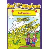 Le Bus Magique - La Physique
