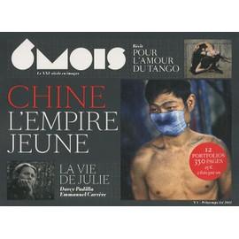 6 Mois, Le Xxie Si�cle En Images Tome 1, Printemps-�t - Chine, L'empire Jeune
