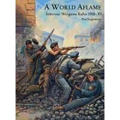 A World Aflame: Interwar Wargame Rules 1918-39 de Paul Eaglestone
