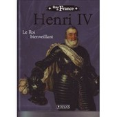 Rois De France Collection - Henri Iv Le Roi Bienveillant de Roger Viollet