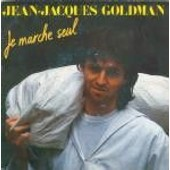 Je Marche Seul - Jean-Jacques Goldman