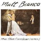 More Than I Can Bear - Matt Bianco