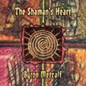 The Shaman's Heart - Metcalf,Byron