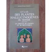 Atlas Des Plantes Hallucinog�nes Du Monde Un Pr�cis De Chimie Et De Botanique de Schultes Richard Evans