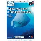 Plong�e Sous-Marine En Polyn�sie Fran�aise : F�erie De Bleus de Pierre Brouwers