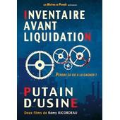 Inventaire Avant Liquidation + Putain D'usine de R�my Ricordeau
