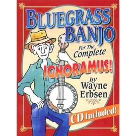 Bluegrass Banjo for the Complete Ignoramus + CD