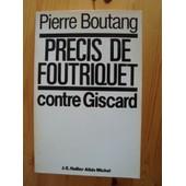 Pr�cis De Foutriquet Contre Giscard de pierre boutang