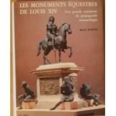 Les Monuments �questres De Louis Xiv - Une Grande Entreprise De Propagande Monarchique de Michel Martin