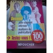 Testez Vous ! Hors-S�rie N� 1 : Testez Vous ! Devenir Aide Soignant, Infirmier, Auxiliaire De Pu�riculture Plus De 100 Tests