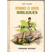 Episodes Et R�cits Bibliques de Gis�le Vallerey