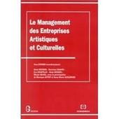Le Management Des Entreprises Artistiques Et Culturelles de Alain Busson