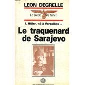 Hitler Ne A Versailles. Tome 1. Le Traquenard De Sarajevo. de DEGRELLE LEON.