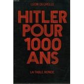 Hitler Pour 1000 Ans de LEON DEGRELLE