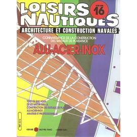Loisirs Nautiques Hors Serie N�16 - Connaissance De La Construction Des Bateaux De Plaisance Alu/Acier/Inox