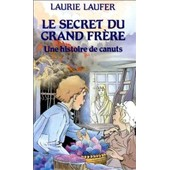 Le Secret Du Grand Fr�re - Une Histoire De Canuts de Laurie Laufer