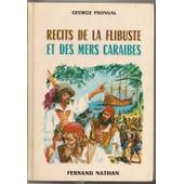 R�cits De La Flibuste Et Des Mers Cara�bes de George Fronval
