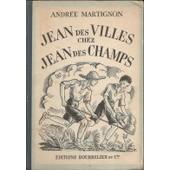 Jean Des Villes Chez Jean Des Champs. de martignon, andr�e