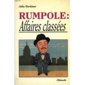 Rumpole - N� 2 - Affaires Class�es de Mortimer John Clifford