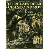 Le Relais De La Chance Au Roy de Jean-Louis Foncine