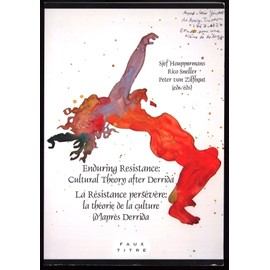 Enduring Resistance / La Resistance Persevere: Cultural Theory After Derrida / La Theorie de La Culture (D )Apres Derrida - Collectif